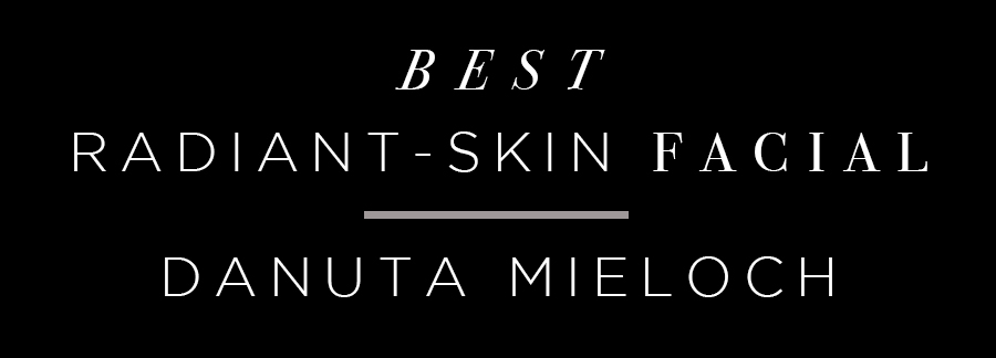 Danuta Mieloch, winner of Allure's Best Radiant-Skin Facial