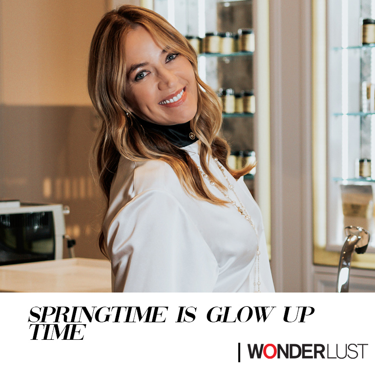 WONDERLUST // Springtime is Glow UP Time